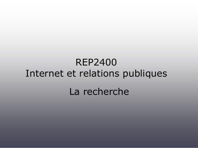 REP2400 Internet et relations publiques La recherche