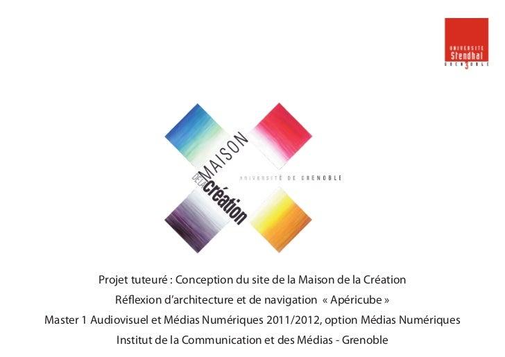 Projet tuteuré : Conception du site de la Maison de la Création             Réflexion d'architecture et de navigation « A...