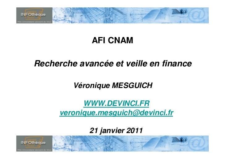 AFI CNAM      Recherche avancée et veille en finance                                       Véronique MESGUICH             ...