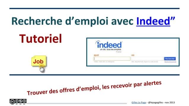 """Recherche d'emploi avec """"Indeed""""  Tutoriel  s  evoir par alerte s rec res d'emploi, le er des off  Trouv  Gilles Le Page -..."""
