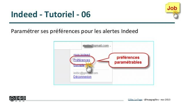 Indeed - Tutoriel - 06 Paramétrer ses préférences pour les alertes Indeed  Gilles Le Page - @lepagegilles - nov 2013