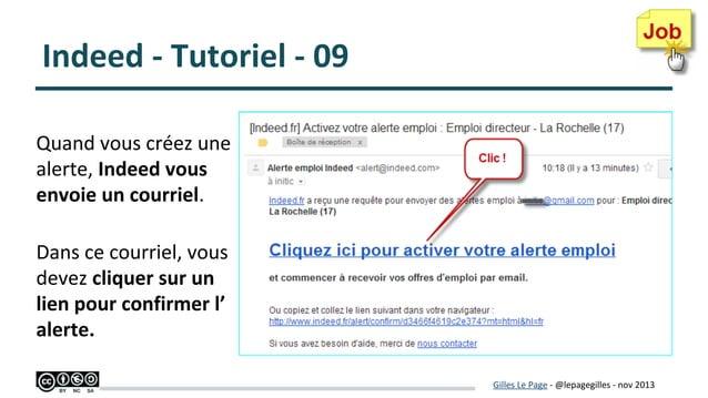 Indeed - Tutoriel - 09 Quand vous créez une alerte, Indeed vous envoie un courriel. Dans ce courriel, vous devez cliquer s...