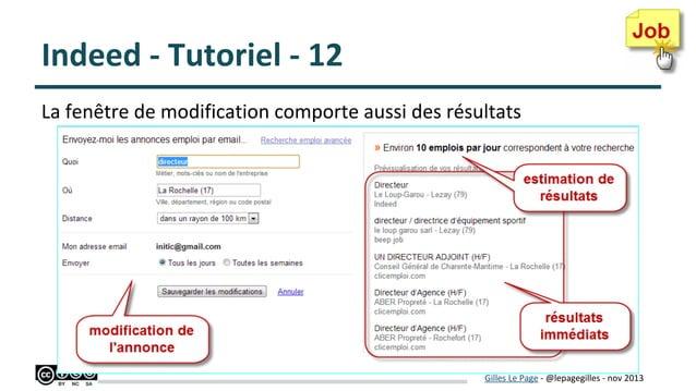 Indeed - Tutoriel - 12 La fenêtre de modification comporte aussi des résultats  Gilles Le Page - @lepagegilles - nov 2013
