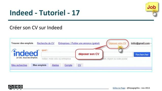 Indeed - Tutoriel - 17 Créer son CV sur Indeed  Gilles Le Page - @lepagegilles - nov 2013