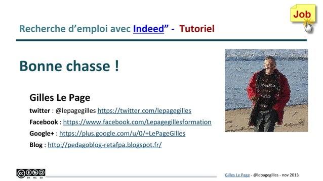 """Recherche d'emploi avec """"Indeed"""" - Tutoriel  Bonne chasse ! Gilles Le Page twitter : @lepagegilles https://twitter.com/lep..."""