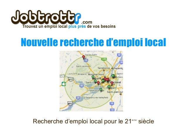 Nouvelle recherche d'emploi local Recherche d'emploi local pour le 21ieme siècle