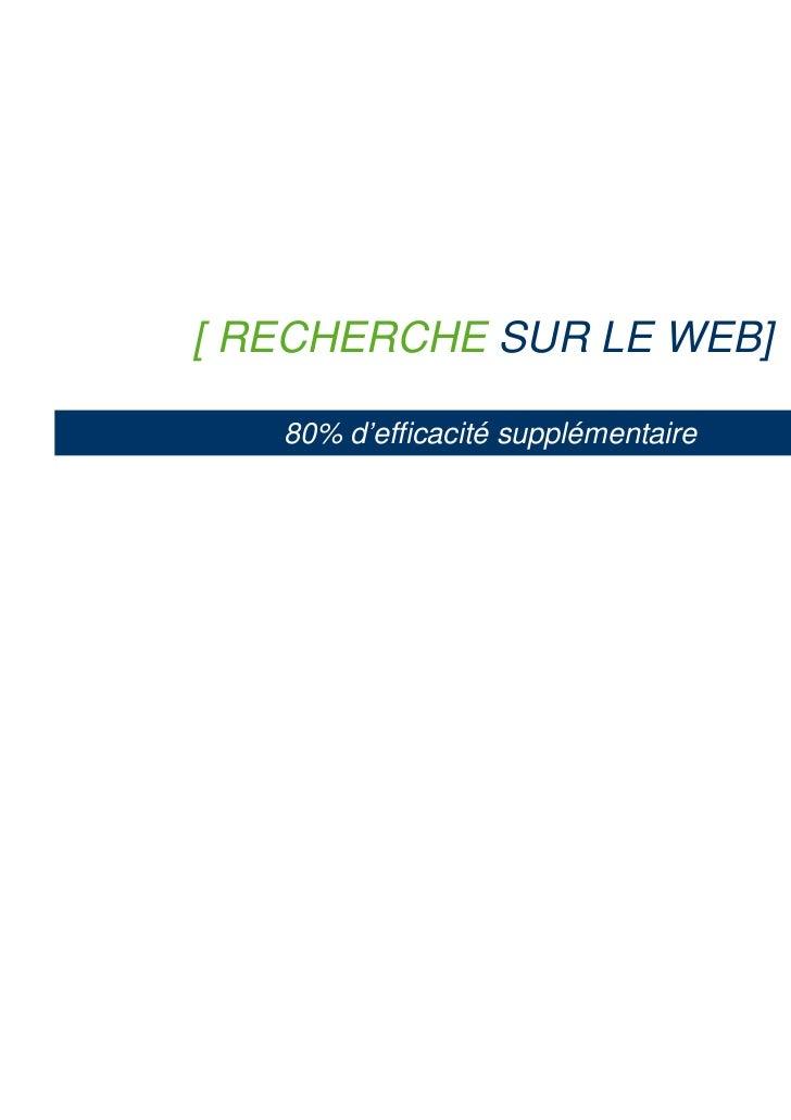 [ RECHERCHE SUR LE WEB]   80% d'efficacité supplémentaire