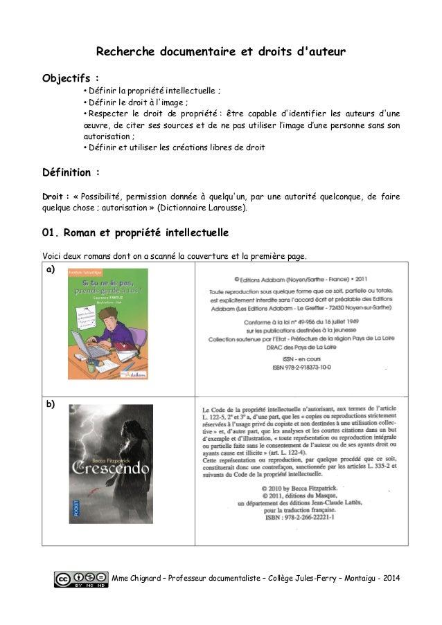Recherche documentaire et droits d'auteur  Objectifs :  • Définir la propriété intellectuelle ;  • Définir le droit à l'im...