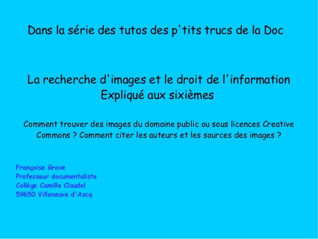 Dans la série des tutos des p'tits trucs de la Doc La recherche d'images et le droit de l'information Expliqué aux sixième...