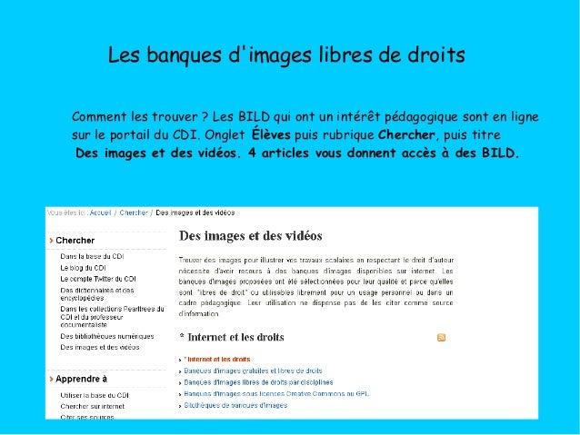 Les banques d'images libres de droits Comment les trouver? Les BILD qui ont un intérêt pédagogique sont en ligne sur le p...