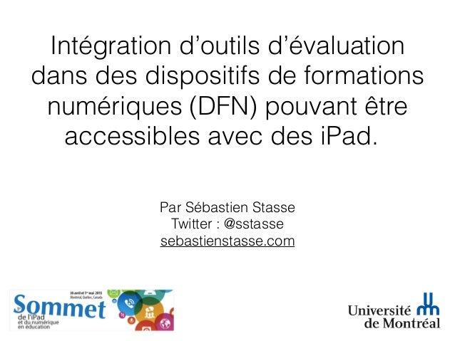 Intégration d'outils d'évaluation dans des dispositifs de formations numériques (DFN) pouvant être accessibles avec des iP...