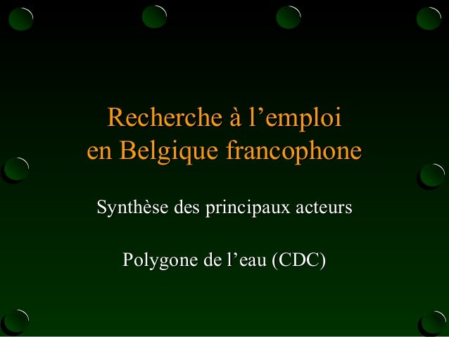 Recherche à l'emploiRecherche à l'emploi en Belgique francophoneen Belgique francophone Synthèse des principaux acteursSyn...