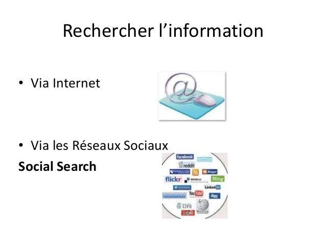 Rechercher l'information Internet versus Réseaux Sociaux PPT Slide 2