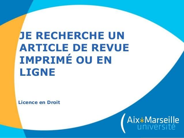 JE RECHERCHE UN ARTICLE DE REVUE IMPRIMÉ OU EN LIGNE Licence en Droit