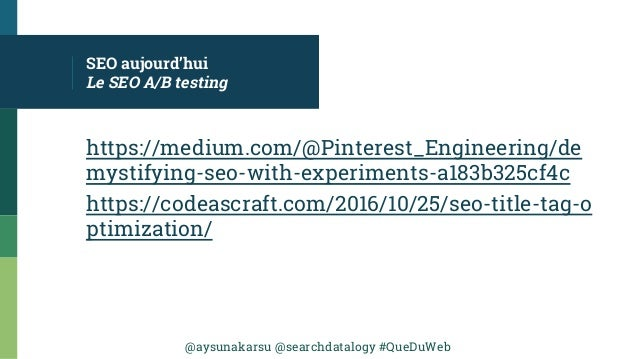 @aysunakarsu @searchdatalogy #QueDuWeb SEO aujourd'hui Le SEO A/B testing https://medium.com/@Pinterest_Engineering/de mys...
