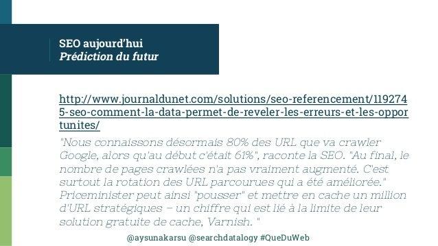 @aysunakarsu @searchdatalogy #QueDuWeb SEO aujourd'hui Prédiction du futur http://www.journaldunet.com/solutions/seo-refer...