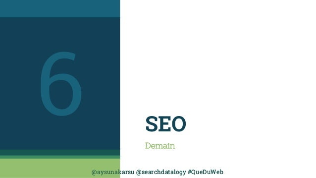 @aysunakarsu @searchdatalogy #QueDuWeb@aysunakarsu @searchdatalogy #QueDuWeb SEO Demain 6