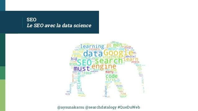 @aysunakarsu @searchdatalogy #QueDuWeb SEO Le SEO avec la data science