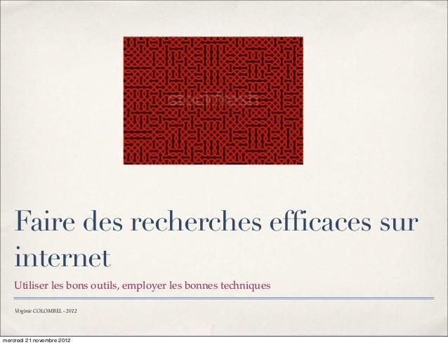Faire des recherches efficaces sur    internet    Utiliser les bons outils, employer les bonnes techniques    Virginie COL...