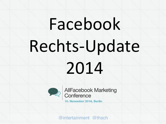 Facebook  Rechts-­‐Update  2014  @intertainment @thsch
