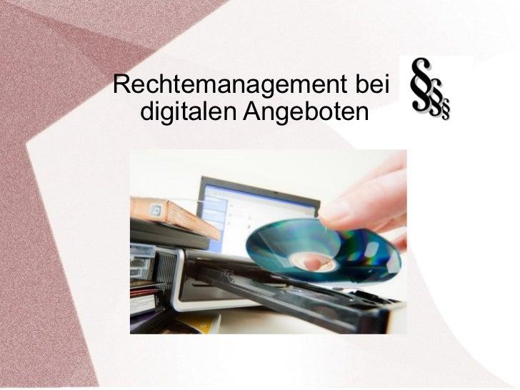 Rechtemanagement bei  digitalen Angeboten