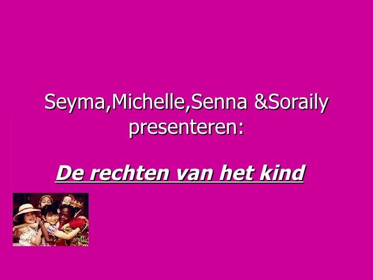 Seyma,Michelle,Senna &Soraily presenteren: De rechten van het kind