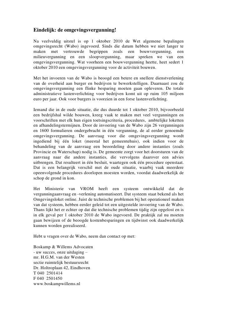 Eindelijk: de omgevingsvergunning!Na veelvuldig uitstel is op 1 oktober 2010 de Wet algemene bepalingenomgevingsrecht (Wab...