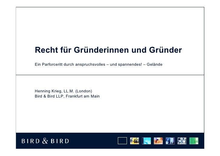 Recht für Gründerinnen und Gründer Ein Parforceritt durch anspruchsvolles – und spannendes! – Gelände     Henning Krieg, L...