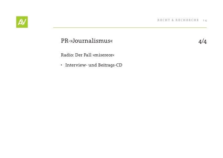 RecHt & RecHeRcHe   14     PR-»Journalismus«                               4/4  Radio: Der Fall »misereor«  • Interview- ...