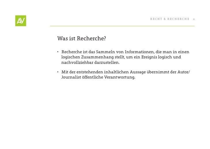 RecHt & RecHeRcHe      2     Was ist Recherche?  • Recherche ist das Sammeln von Informationen, die man in einen    logis...