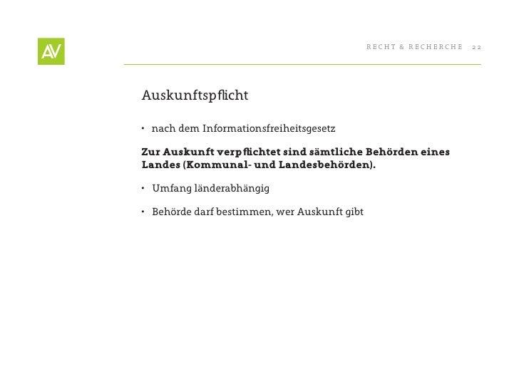 RecHt & RecHeRcHe   22     Auskunftspflicht  • nach dem Informationsfreiheitsgesetz  Zur Auskunft verpfl ichtet sind sämt...