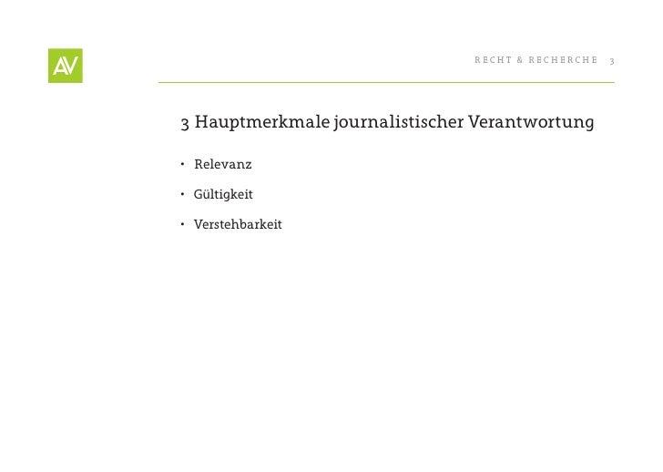 RecHt & RecHeRcHe   3     3 Hauptmerkmale journalistischer Verantwortung  • Relevanz  • Gültigkeit  • Verstehbarkeit