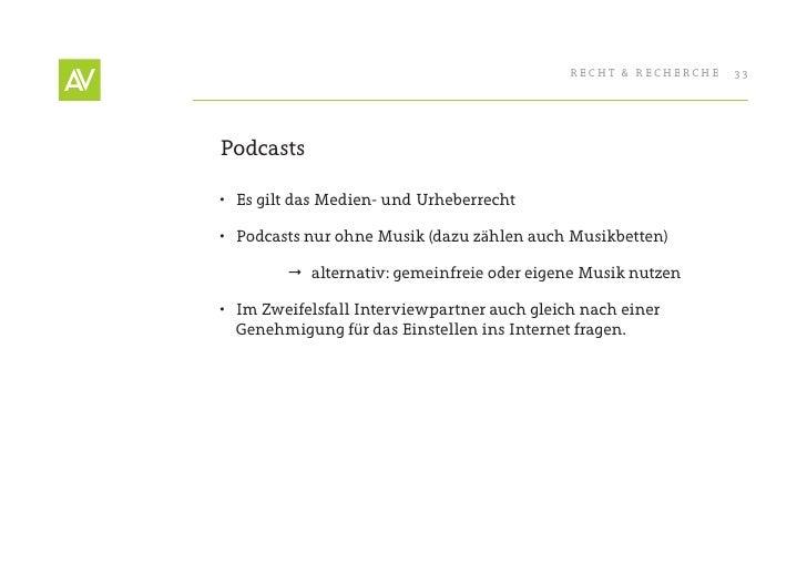 RecHt & RecHeRcHe   33     Podcasts  • es gilt das Medien- und Urheberrecht  • Podcasts nur ohne Musik (dazu zählen auch...