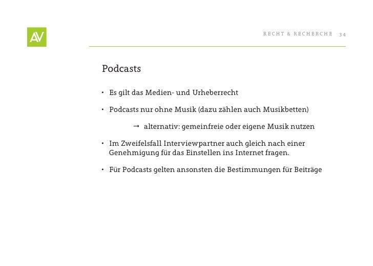 RecHt & RecHeRcHe   34     Podcasts  • es gilt das Medien- und Urheberrecht  • Podcasts nur ohne Musik (dazu zählen auch...
