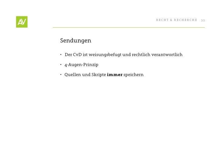 RecHt & RecHeRcHe   35     Sendungen  • Der cvD ist weisungsbefugt und rechtlich verantwortlich  • 4-Augen-Prinzip  • Q...