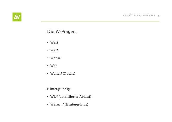 RecHt & RecHeRcHe   9     Die W-Fragen  • Was?  • Wer?  • Wann?  • Wo?  • Woher? (Quelle)    Hintergründig:  • Wie? ...