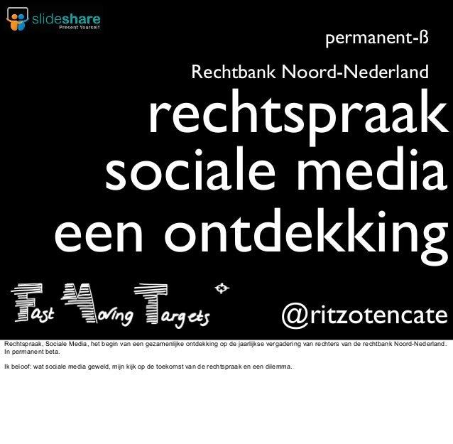 @ritzotencate rechtspraak Rechtbank Noord-Nederland sociale media een ontdekking permanent-ß Rechtspraak, Sociale Media, h...