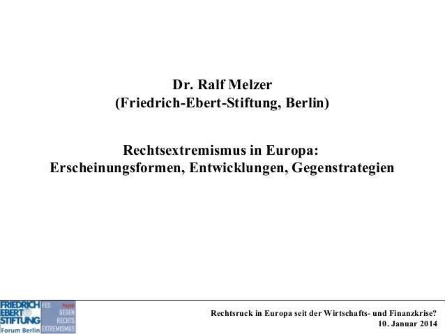 Dr. Ralf Melzer (Friedrich-Ebert-Stiftung, Berlin) Rechtsextremismus in Europa: Erscheinungsformen, Entwicklungen, Gegenst...