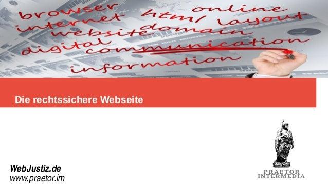 Die rechtssichere Webseite WebJustiz.de www.praetor.im