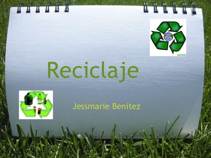 Reciclaje  Jessmarie Benitez