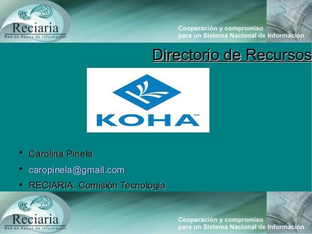 Directorio de RecursosDirectorio de RecursosCarolina PinelaCarolina Pinelacaropinela@gmail.comcaropinela@gmail.comRECIA...