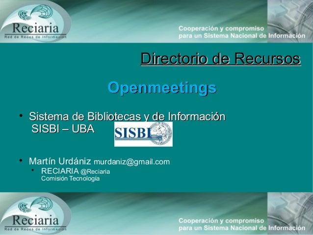 Directorio de RecursosDirectorio de RecursosOpenmeetingsOpenmeetingsSistema de Bibliotecas y de InformaciónSistema de Bib...