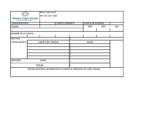 Banco caja social NIT.142.142. 5432 CUENTA DE AHORROS CIUDAD AÑO MES DIA NOMBRE DE LA CUENTA CODIGO BANCO $ $ $ $ SIRVASE ...