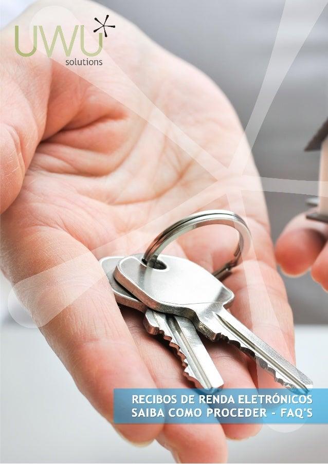 UWU Solutions, Lda. Recibos de Renda Eletrónicos - Como proceder 2 COMO PROCEDER Em 2015 verifica-se uma alteração importa...