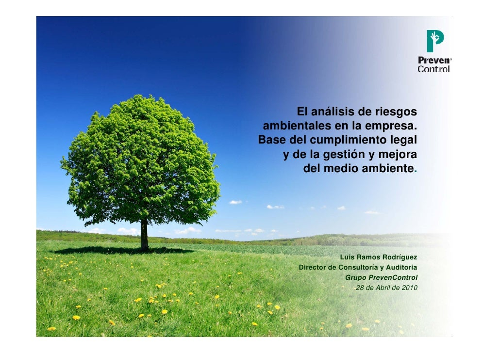 El análisis de riesgos  ambientales en la empresa. Base del cumplimiento legal     y de la gestión y mejora         del me...