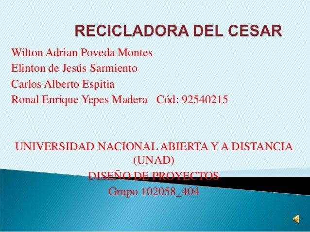 Wilton Adrian Poveda MontesElinton de Jesús SarmientoCarlos Alberto EspitiaRonal Enrique Yepes Madera Cód: 92540215UNIVERS...