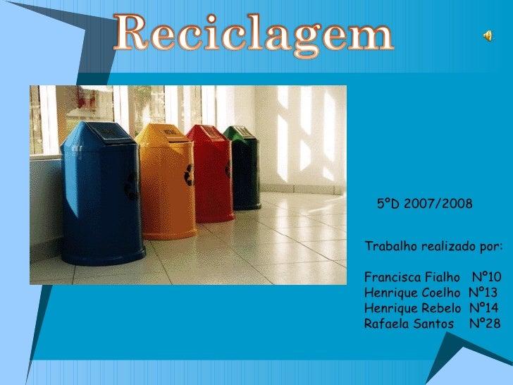 Trabalho realizado por: Francisca Fialho  Nº10 Henrique Coelho  Nº13 Henrique Rebelo  Nº14 Rafaela Santos  Nº28 5ºD 2007/2...