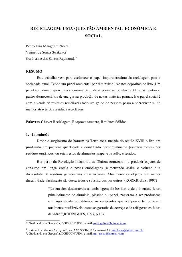 RECICLAGEM: UMA QUESTÃO AMBIENTAL, ECONÔMICA ESOCIALPedro Dias Mangolini Neves1Vagner de Souza Serikawa2Guilherme dos Sant...