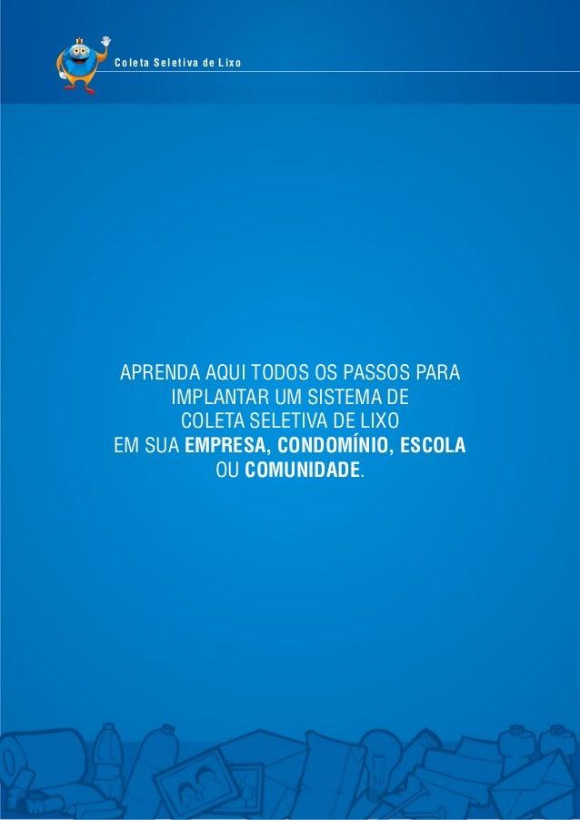 Coleta Seletiva de Lixo  APRENDA AQUI TODOS OS PASSOS PARA IMPLANTAR UM SISTEMA DE COLETA SELETIVA DE LIXO EM SUA EMPRESA,...