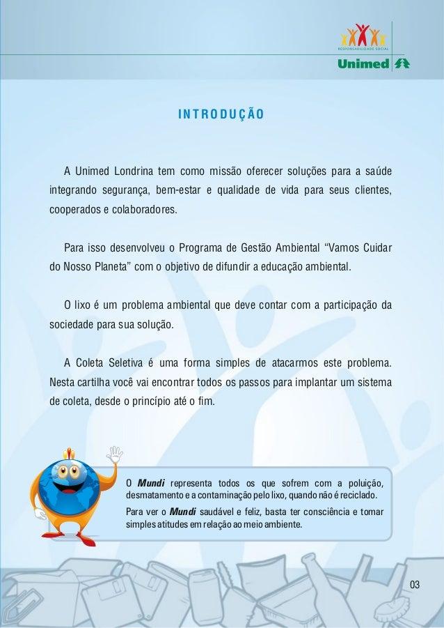 INTRODUÇÃO  A Unimed Londrina tem como missão oferecer soluções para a saúde integrando segurança, bem-estar e qualidade d...